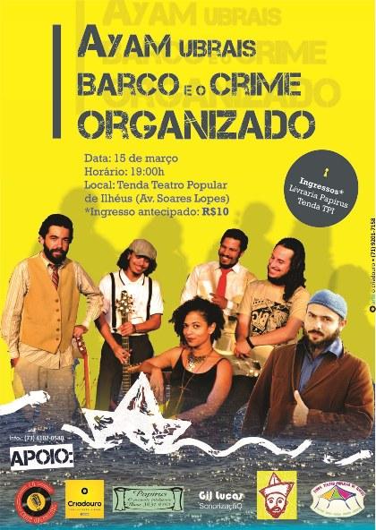 A banda crime organizado e o multi-artista Ayam Ubras Barco se apresentarão juntos na Tenda do Teatro Popular de Ilhéus.