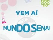 Vem aí o Mundo Senai 2017. Imagem: Divulgação.