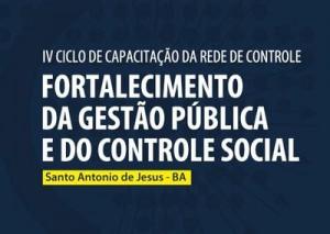 IV Ciclo de Capacitação da Rede de Controle da Gestão Pública na Bahia